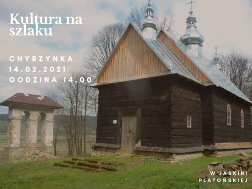 W Jaskini Platońskiej – Kultura na szlaku – 14 luty cerkiew w Chyrzynce (Chyrzyna)
